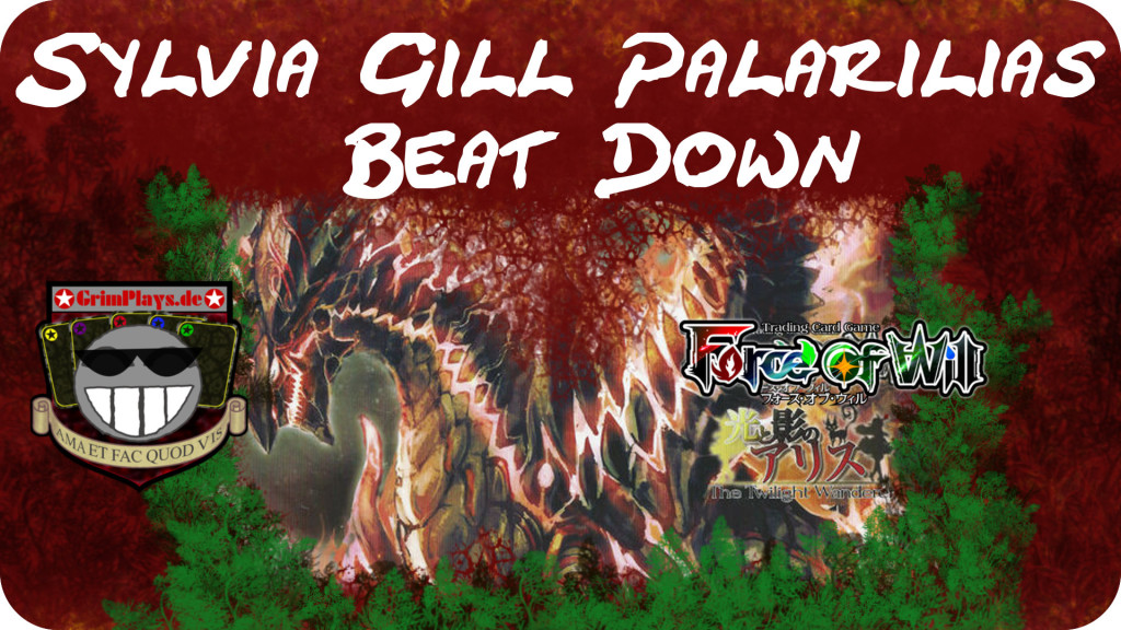 Force of Will Sylvia Gill Palarilias Beatdown Deck Profile
